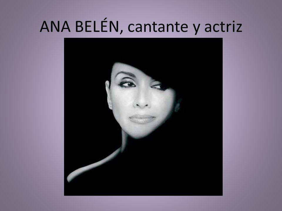 ANA BELÉN, cantante y actriz