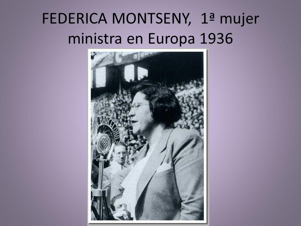 FEDERICA MONTSENY, 1ª mujer ministra en Europa 1936