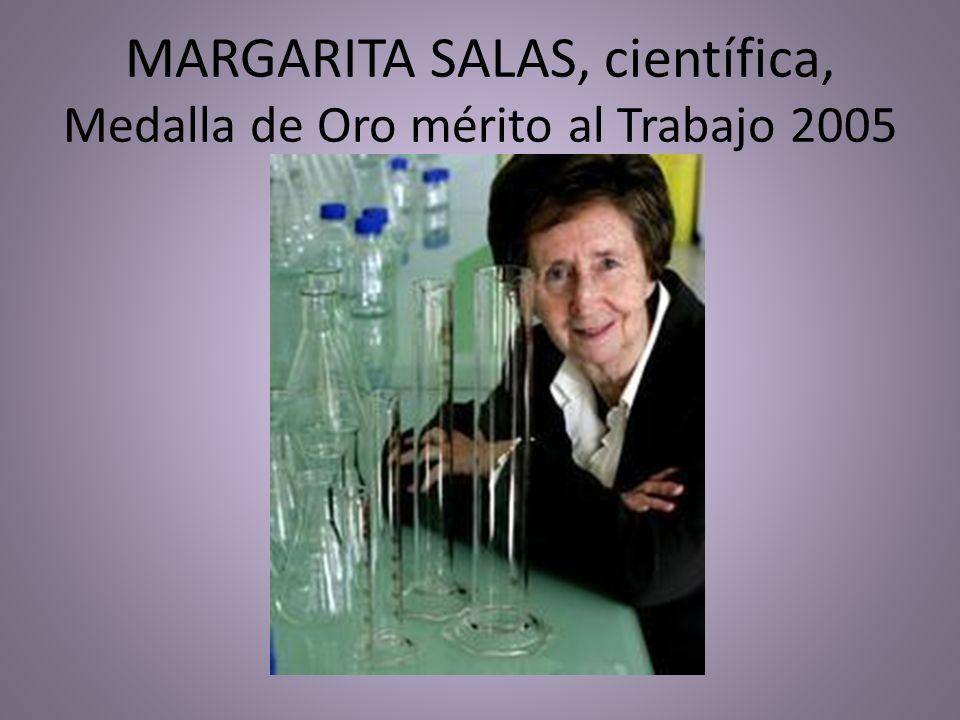 MARGARITA SALAS, científica, Medalla de Oro mérito al Trabajo 2005