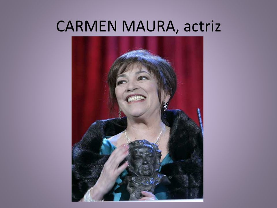 CARMEN MAURA, actriz