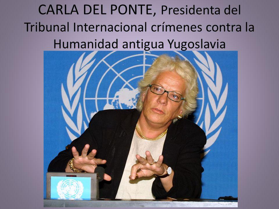 CARLA DEL PONTE, Presidenta del Tribunal Internacional crímenes contra la Humanidad antigua Yugoslavia