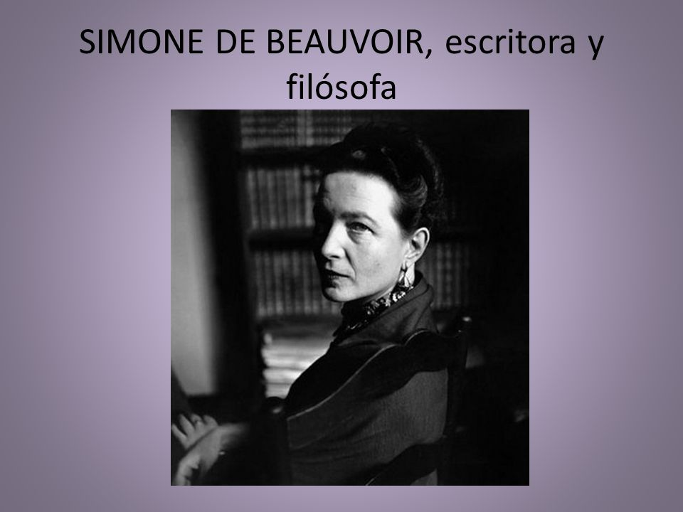 SIMONE DE BEAUVOIR, escritora y filósofa