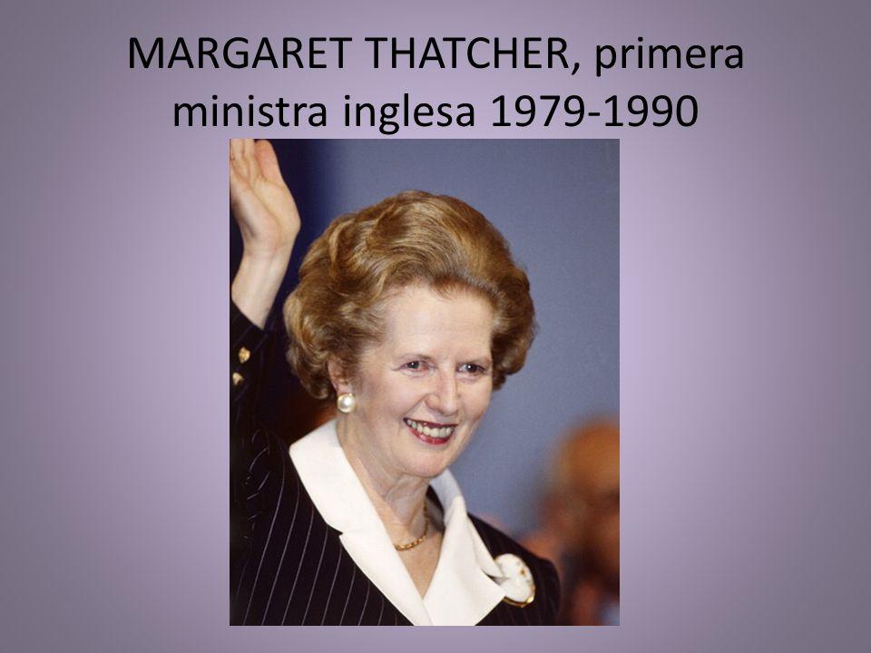 MARGARET THATCHER, primera ministra inglesa 1979-1990