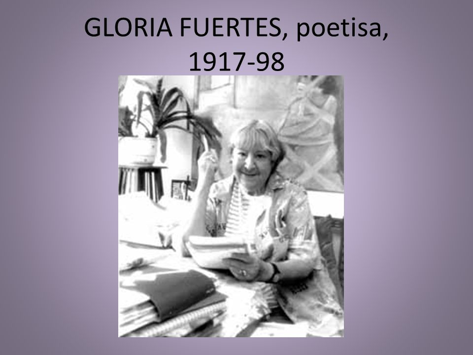 GLORIA FUERTES, poetisa, 1917-98