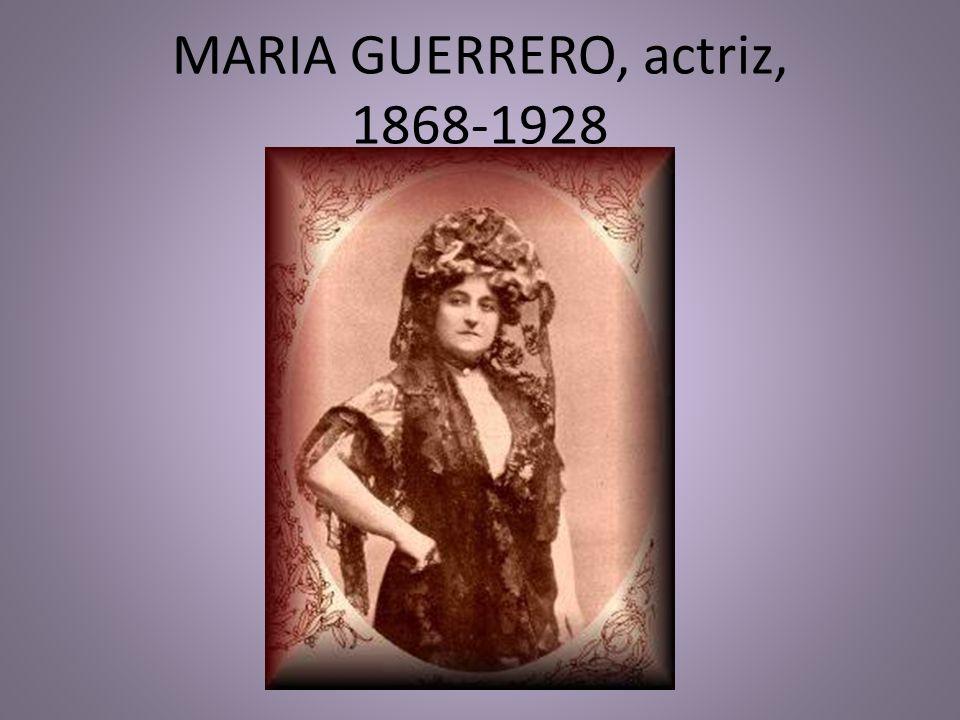 MARIA GUERRERO, actriz, 1868-1928