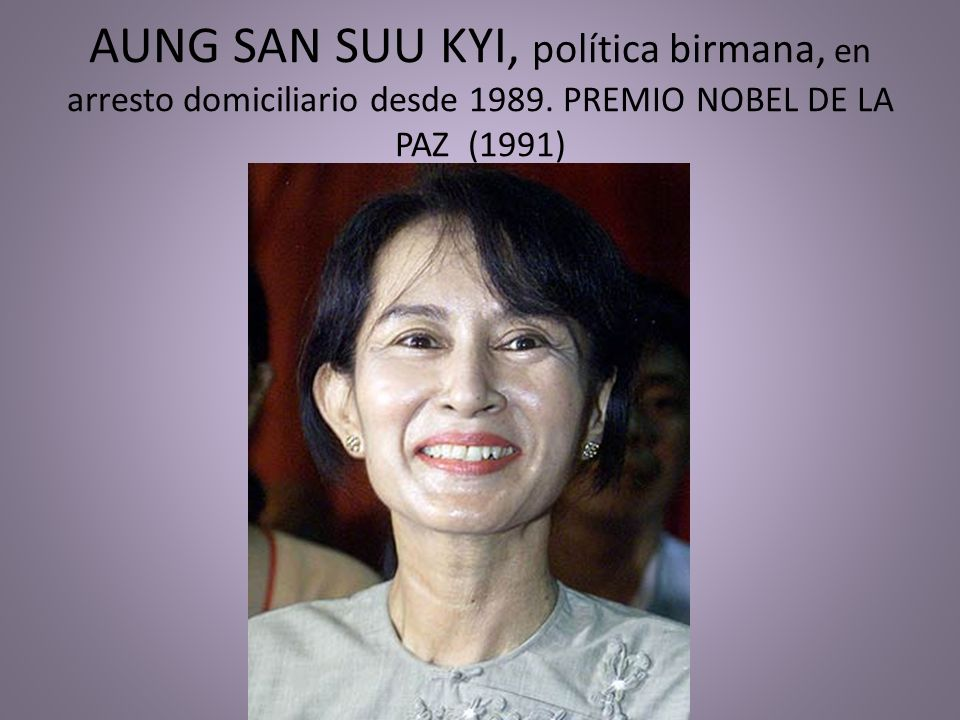 AUNG SAN SUU KYI, política birmana, en arresto domiciliario desde 1989