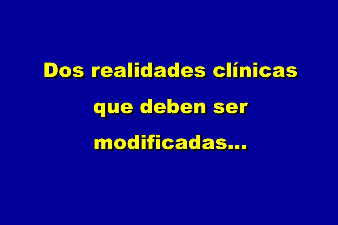 Dos realidades clínicas que deben ser modificadas…
