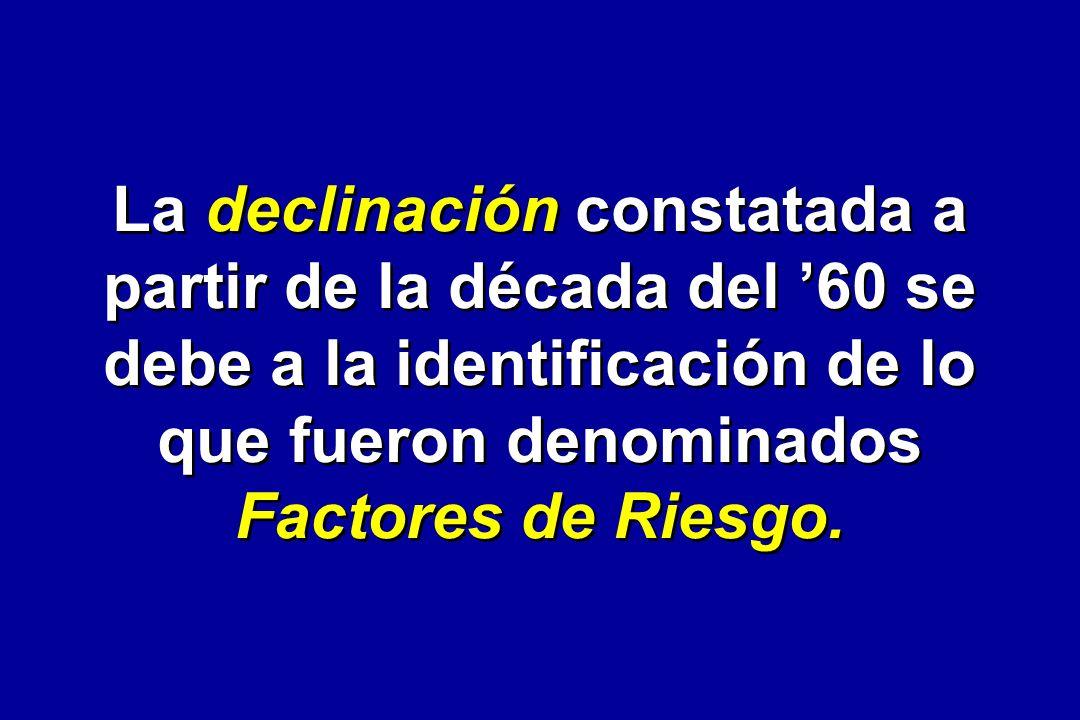La declinación constatada a partir de la década del '60 se debe a la identificación de lo que fueron denominados Factores de Riesgo.