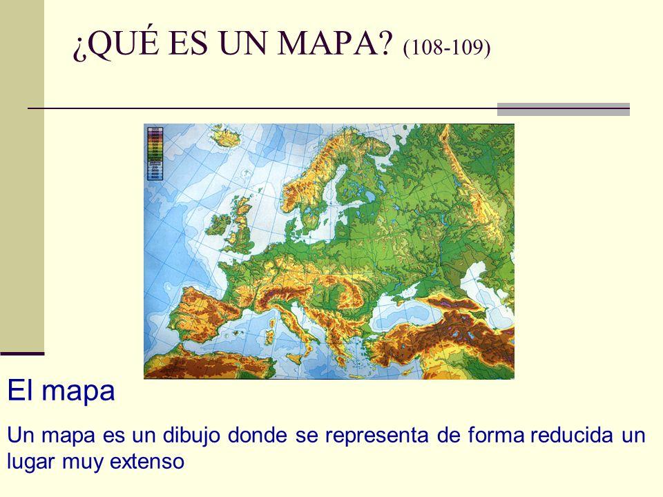 ¿QUÉ ES UN MAPA (108-109) El mapa