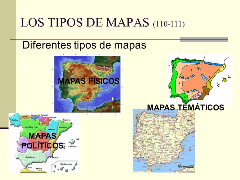 LOS TIPOS DE MAPAS (110-111) Diferentes tipos de mapas MAPAS FÍSICOS
