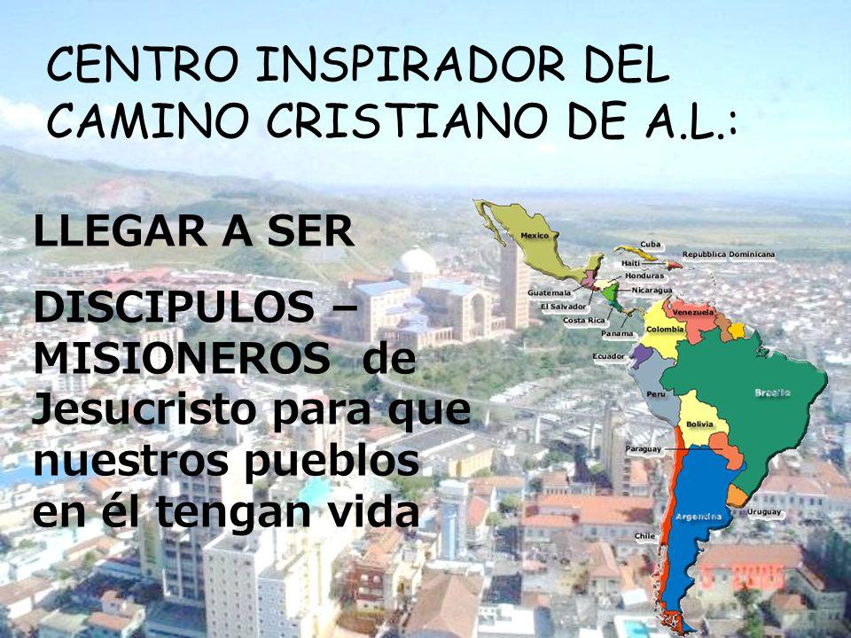 CENTRO INSPIRADOR DEL CAMINO CRISTIANO DE A.L.: