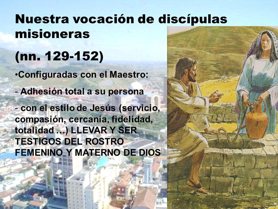 Nuestra vocación de discípulas misioneras (nn. 129-152)