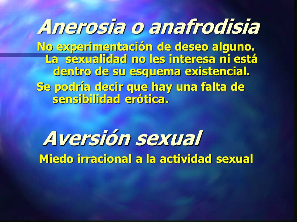 Anerosia o anafrodisia Miedo irracional a la actividad sexual