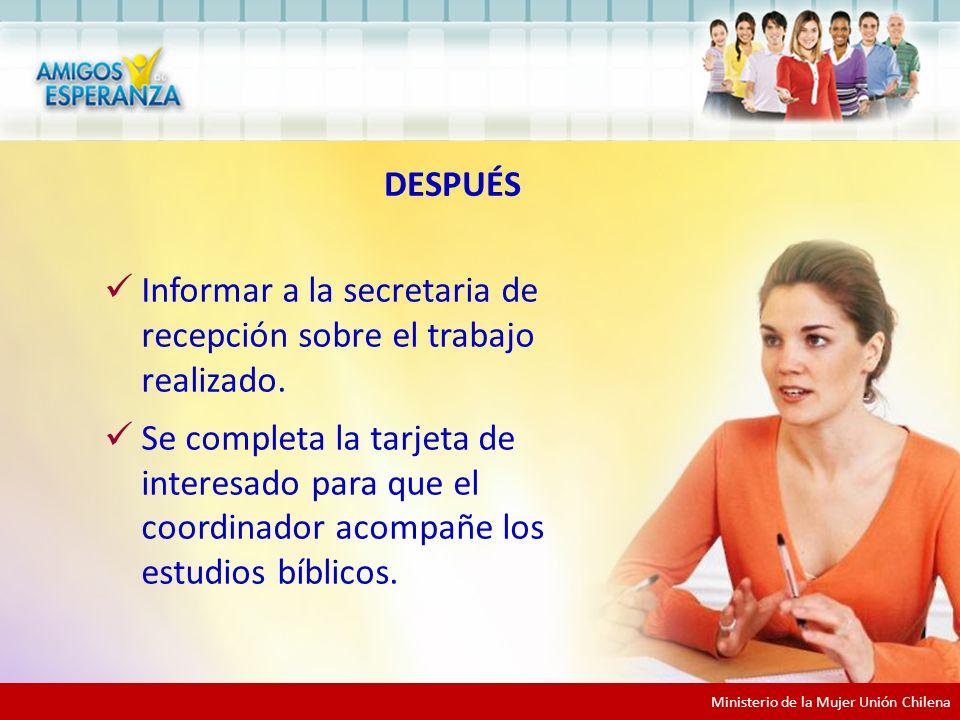 Informar a la secretaria de recepción sobre el trabajo realizado.