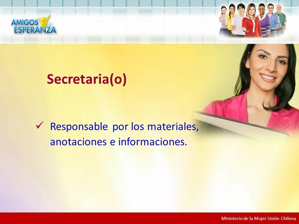 Secretaria(o) Responsable por los materiales, anotaciones e informaciones.