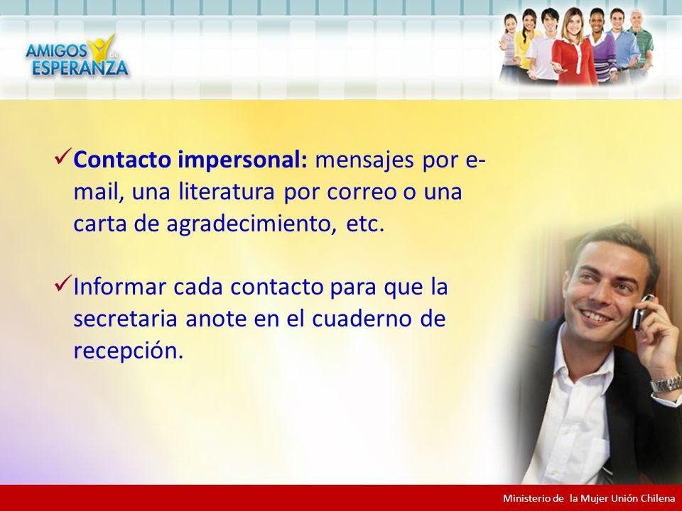 Contacto impersonal: mensajes por e-mail, una literatura por correo o una carta de agradecimiento, etc.