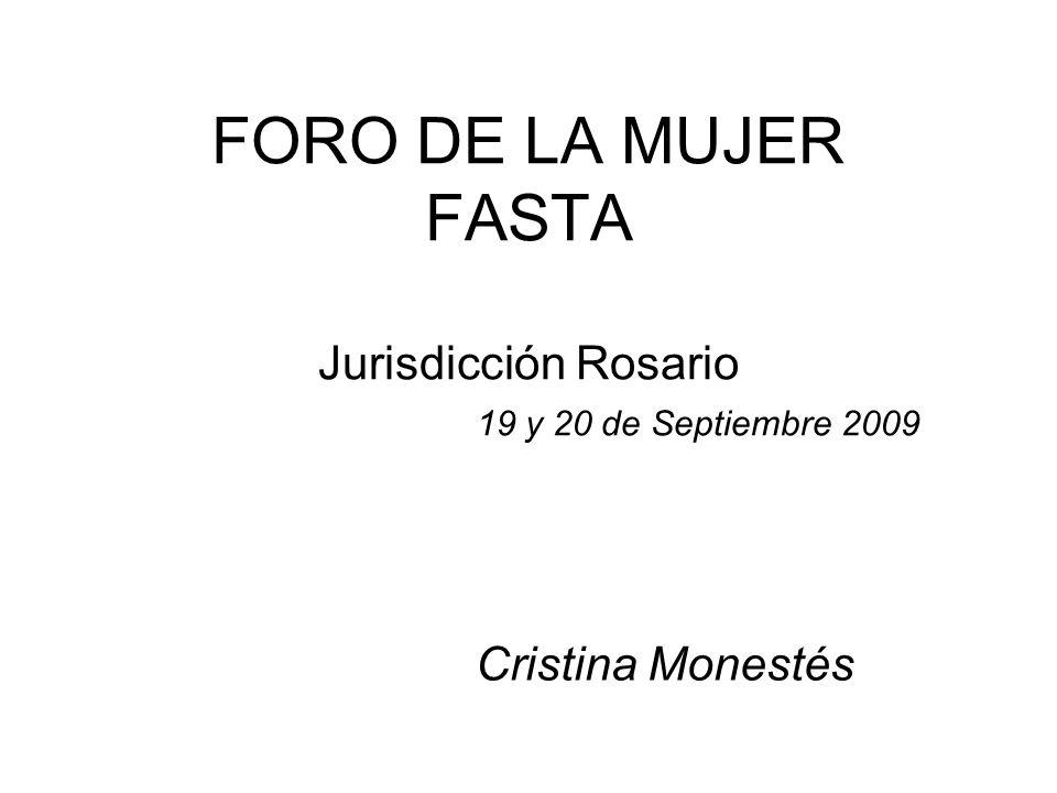 FORO DE LA MUJER FASTA Jurisdicción Rosario 19 y 20 de Septiembre 2009