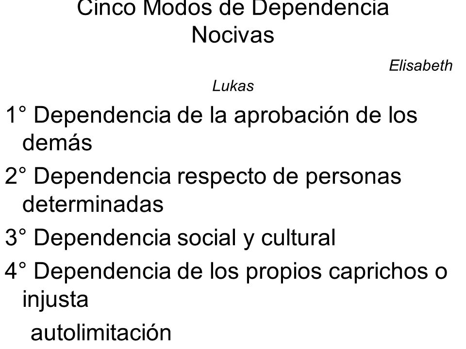 Cinco Modos de Dependencia Nocivas Elisabeth Lukas