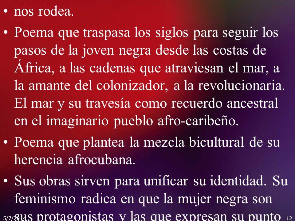 Poema que plantea la mezcla bicultural de su herencia afrocubana.
