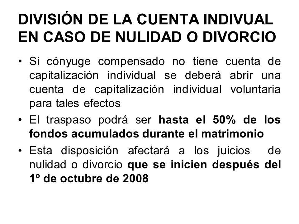DIVISIÓN DE LA CUENTA INDIVUAL EN CASO DE NULIDAD O DIVORCIO