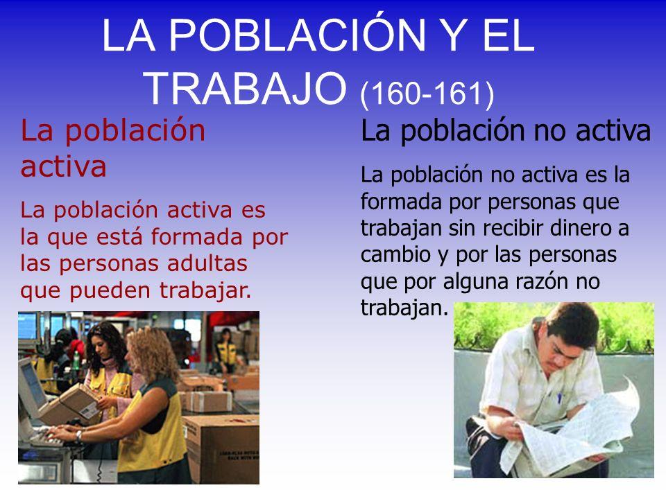 LA POBLACIÓN Y EL TRABAJO (160-161)