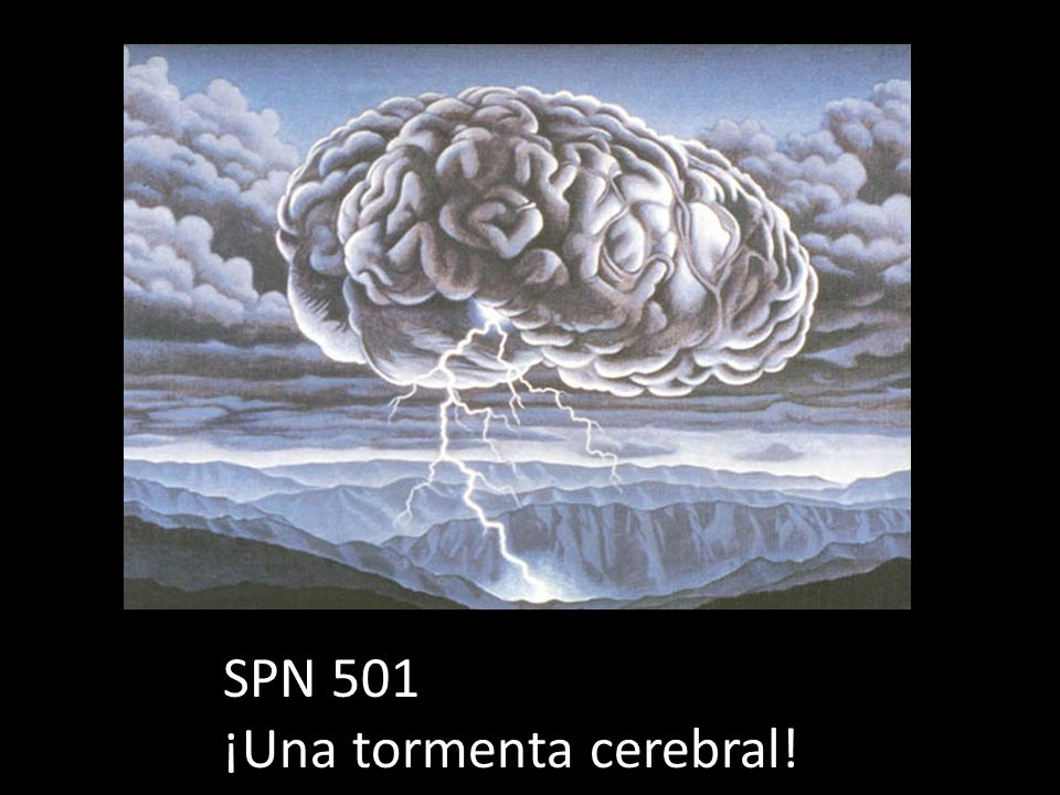 SPN 501 ¡Una tormenta cerebral!