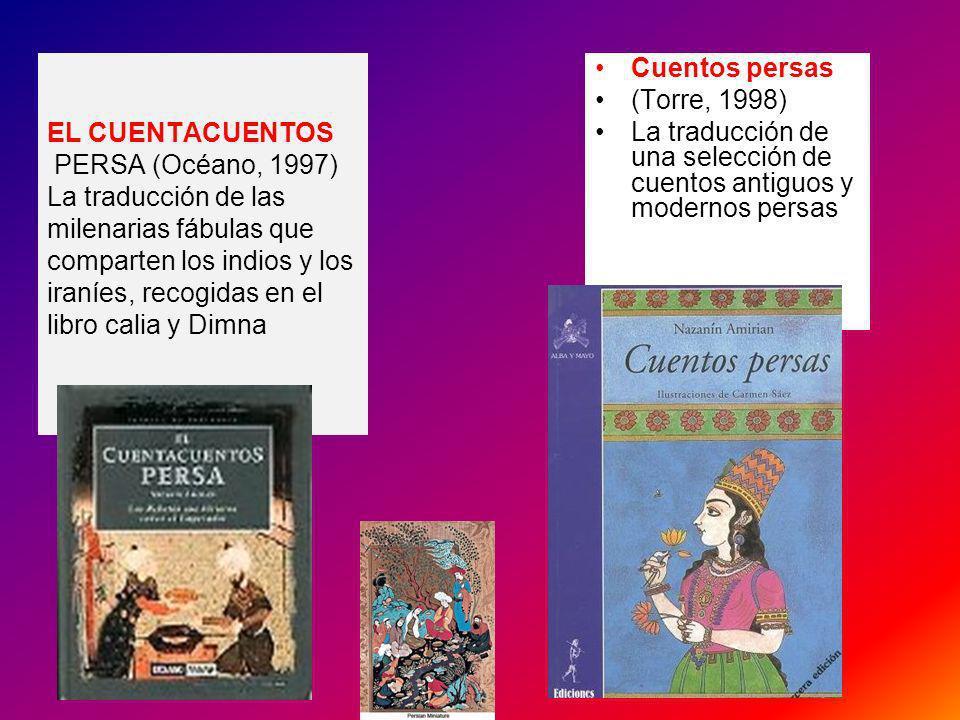 EL CUENTACUENTOS PERSA (Océano, 1997) La traducción de las milenarias fábulas que comparten los indios y los iraníes, recogidas en el libro calia y Dimna