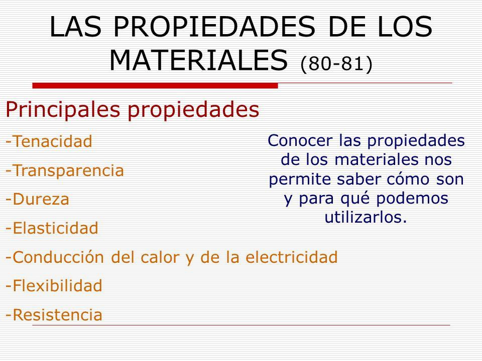 LAS PROPIEDADES DE LOS MATERIALES (80-81)