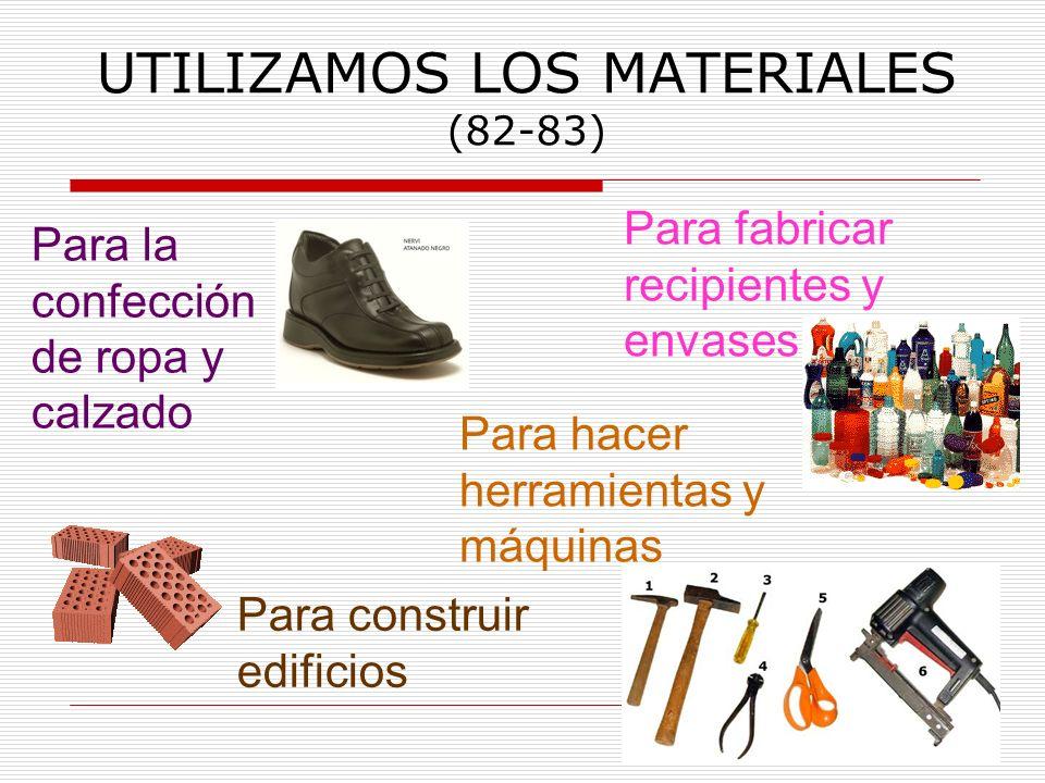 UTILIZAMOS LOS MATERIALES (82-83)