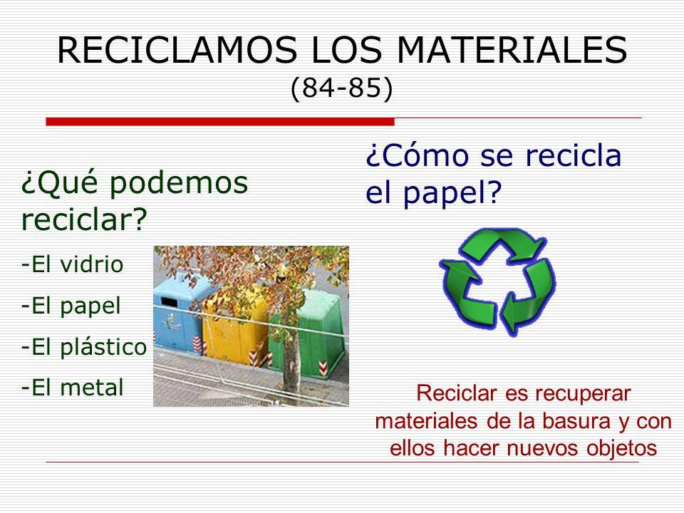 RECICLAMOS LOS MATERIALES (84-85)