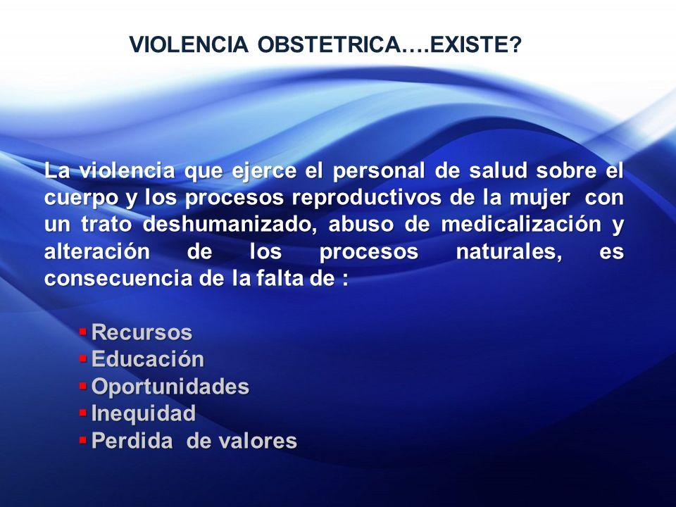 VIOLENCIA OBSTETRICA….EXISTE