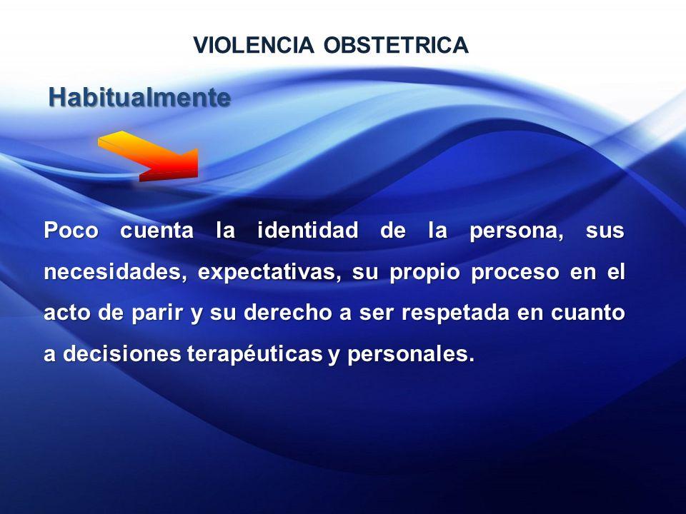 Habitualmente VIOLENCIA OBSTETRICA