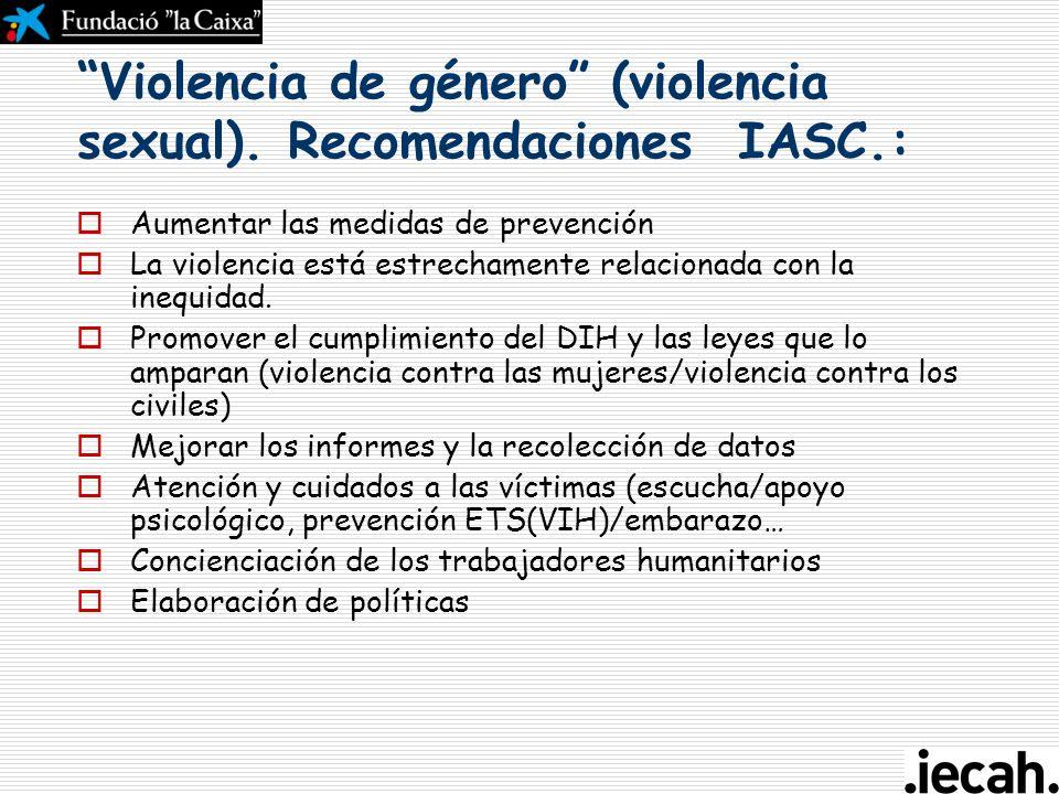 Violencia de género (violencia sexual). Recomendaciones IASC.: