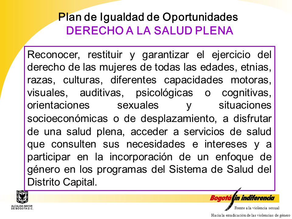 Plan de Igualdad de Oportunidades DERECHO A LA SALUD PLENA