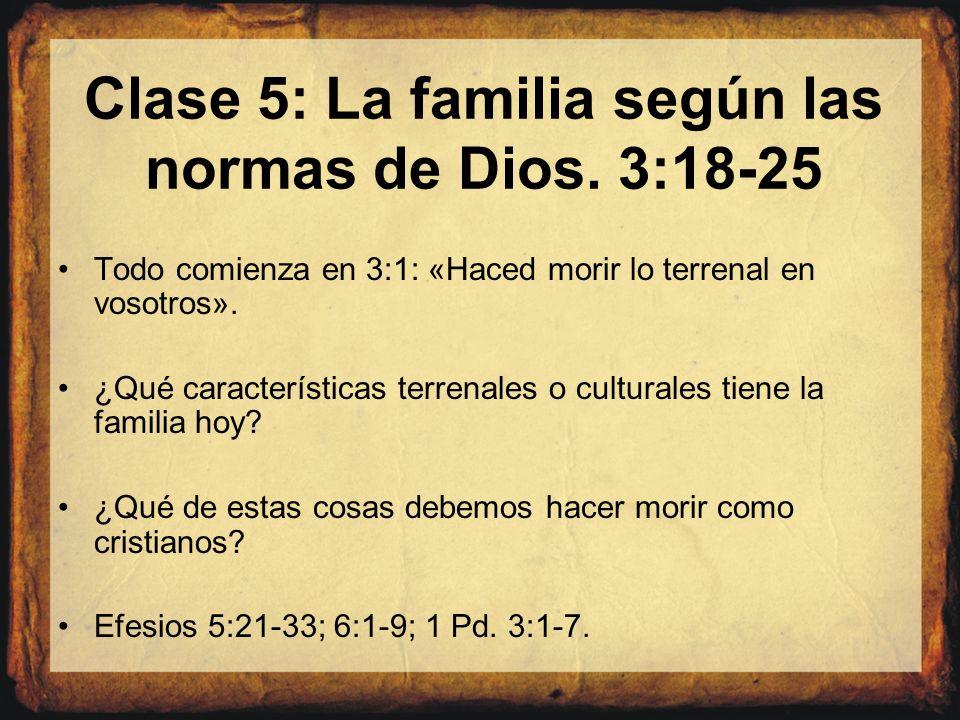 Clase 5: La familia según las normas de Dios. 3:18-25