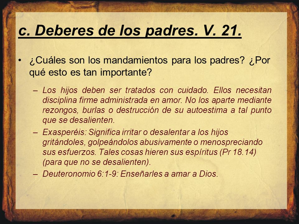 c. Deberes de los padres. V. 21.