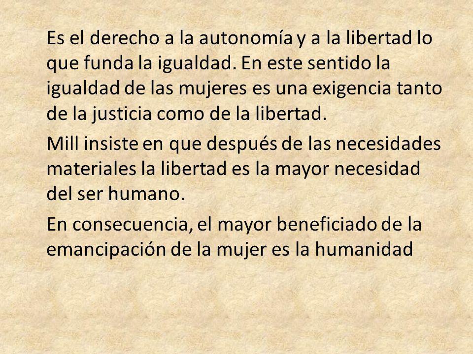 Es el derecho a la autonomía y a la libertad lo que funda la igualdad