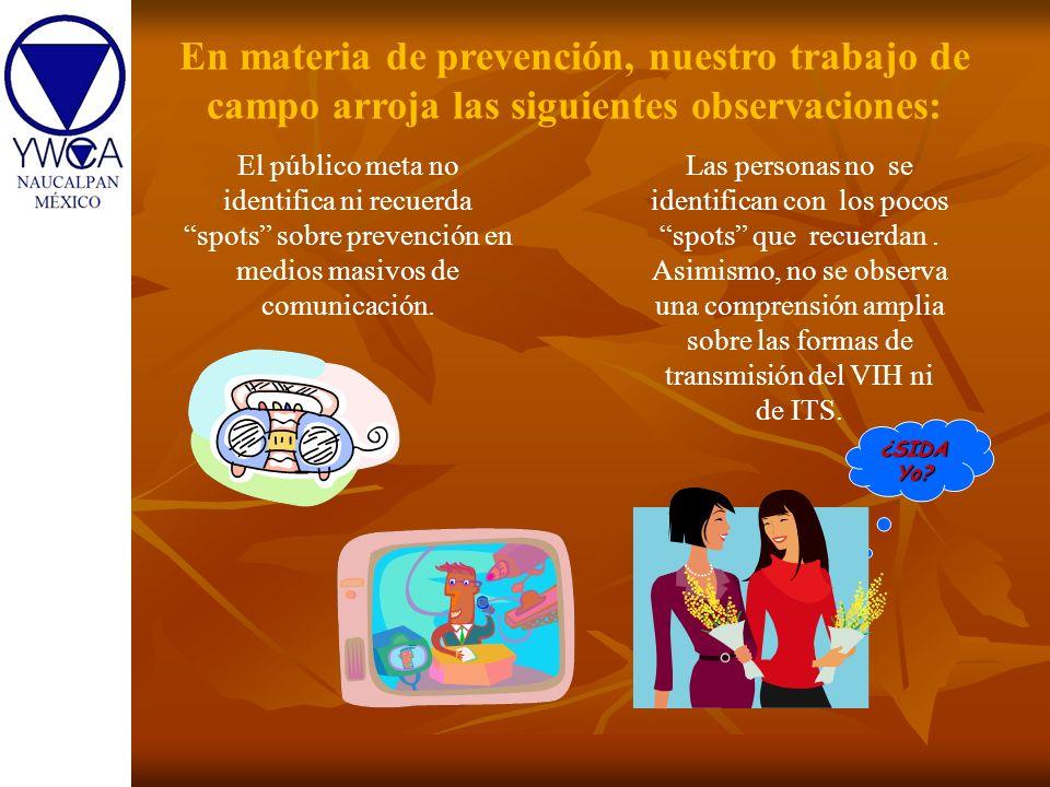 En materia de prevención, nuestro trabajo de campo arroja las siguientes observaciones: