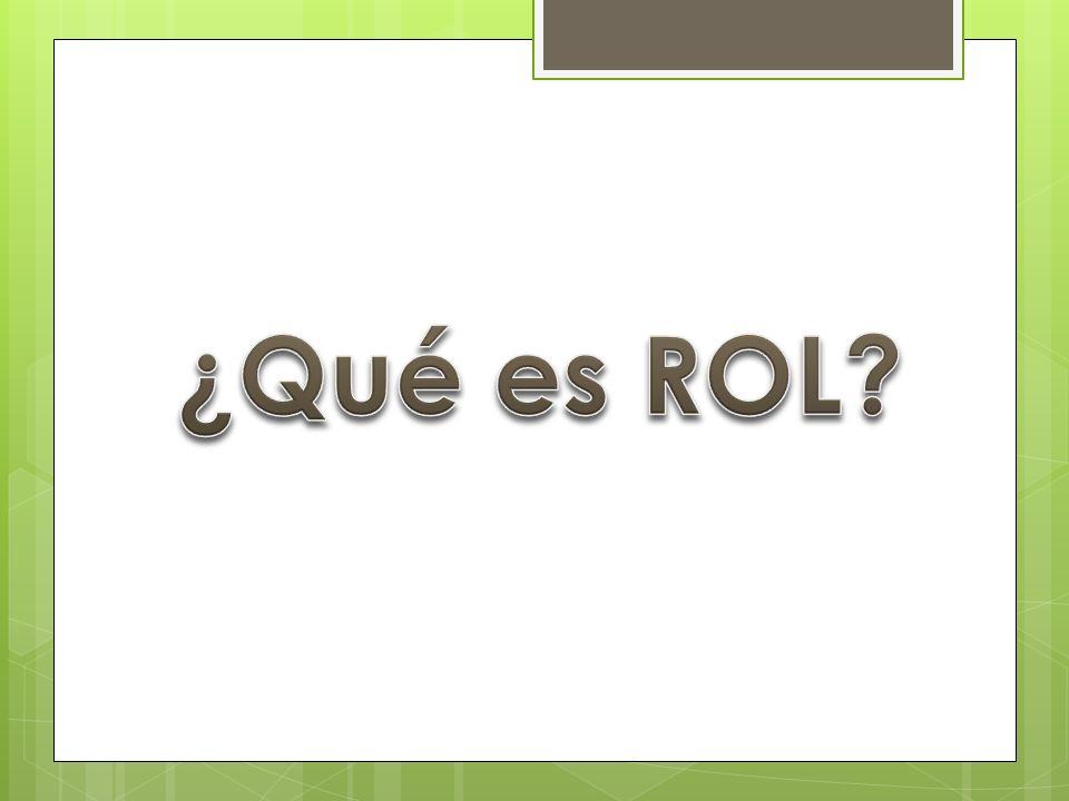 ¿Qué es ROL
