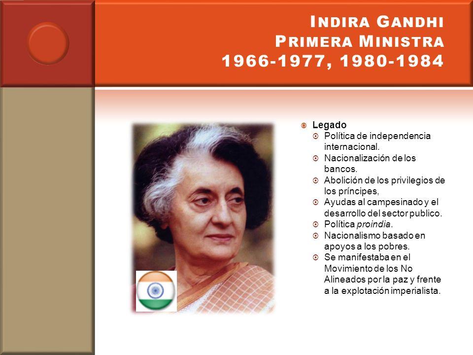 Indira Gandhi Primera Ministra 1966-1977, 1980-1984