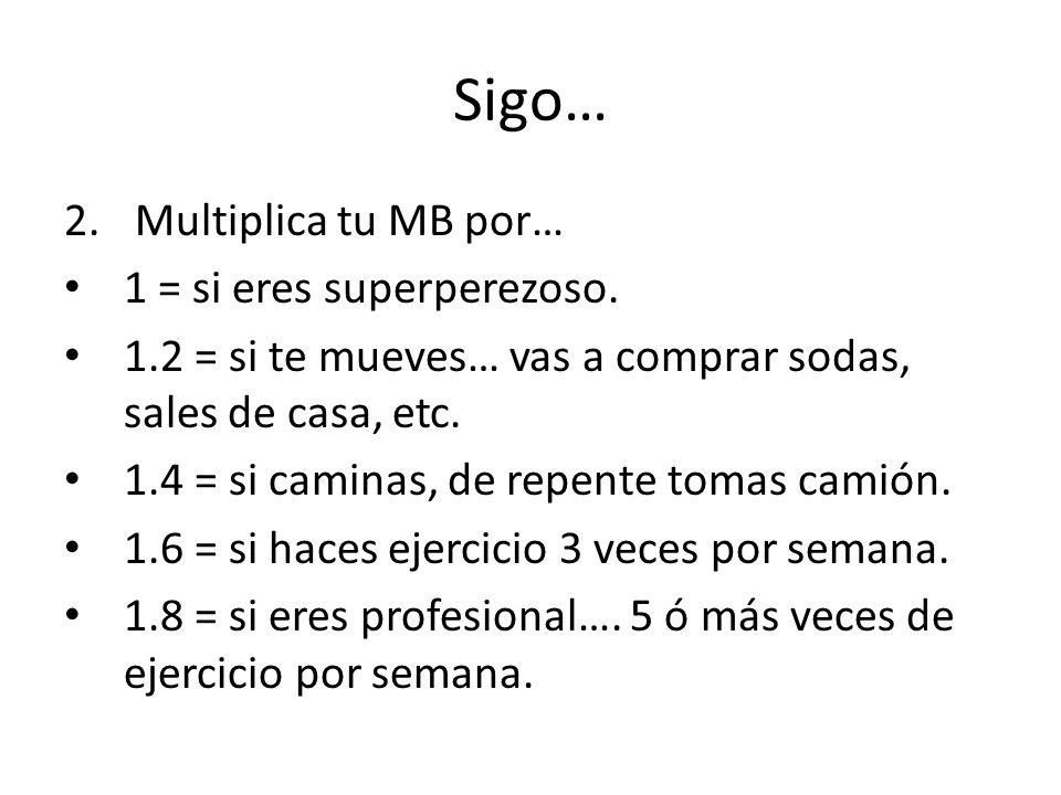 Sigo… Multiplica tu MB por… 1 = si eres superperezoso.