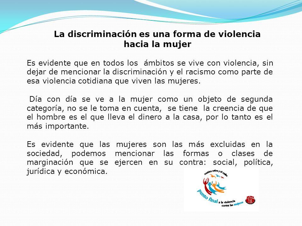 La discriminación es una forma de violencia hacia la mujer
