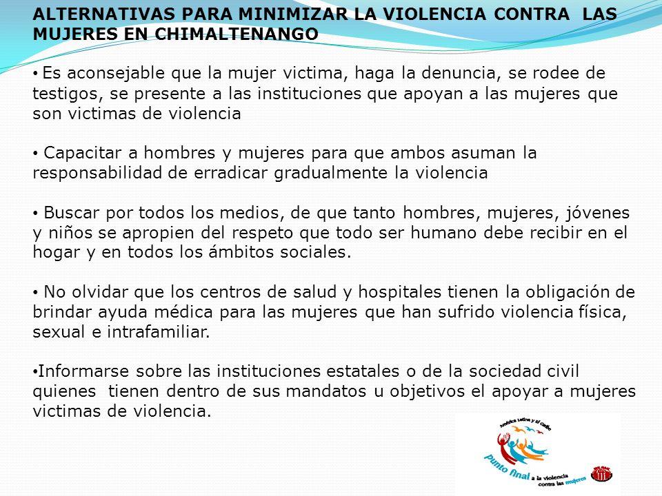 ALTERNATIVAS PARA MINIMIZAR LA VIOLENCIA CONTRA LAS MUJERES EN CHIMALTENANGO