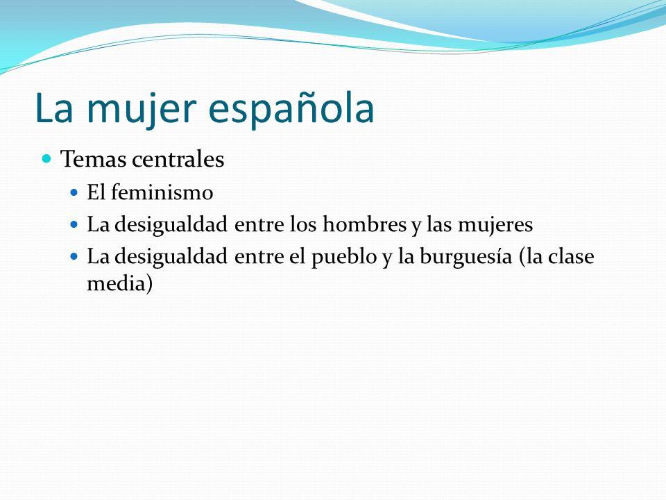 La mujer española Temas centrales El feminismo