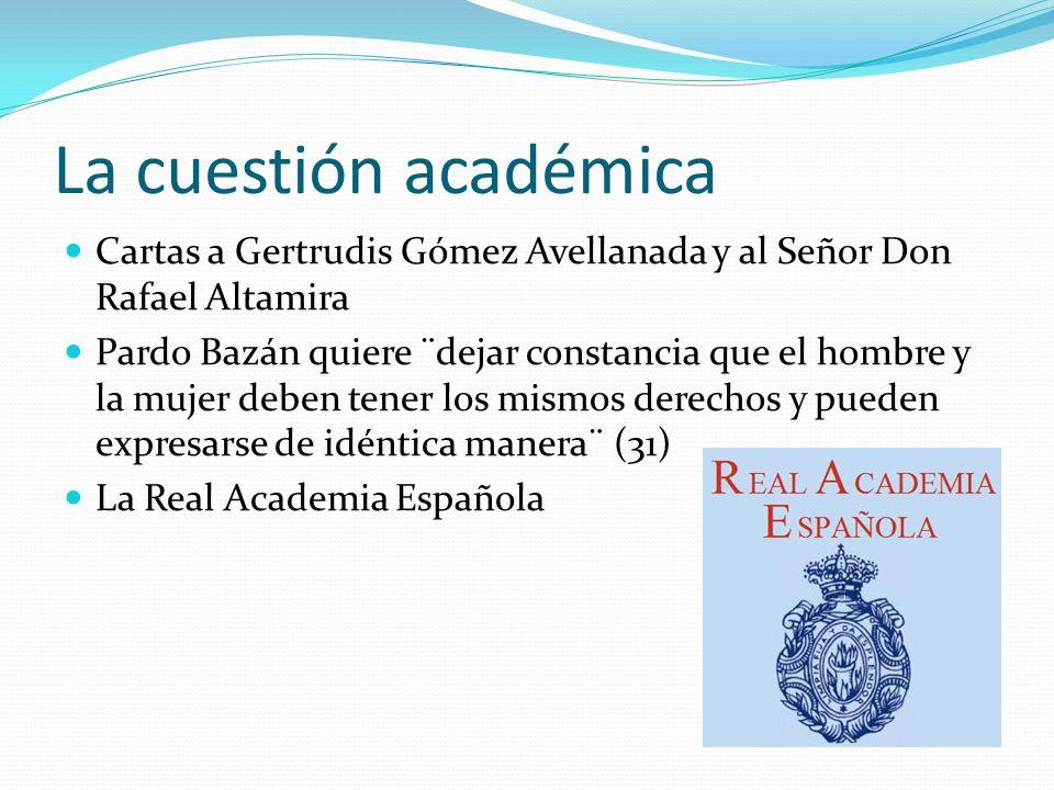 La cuestión académica Cartas a Gertrudis Gómez Avellanada y al Señor Don Rafael Altamira.