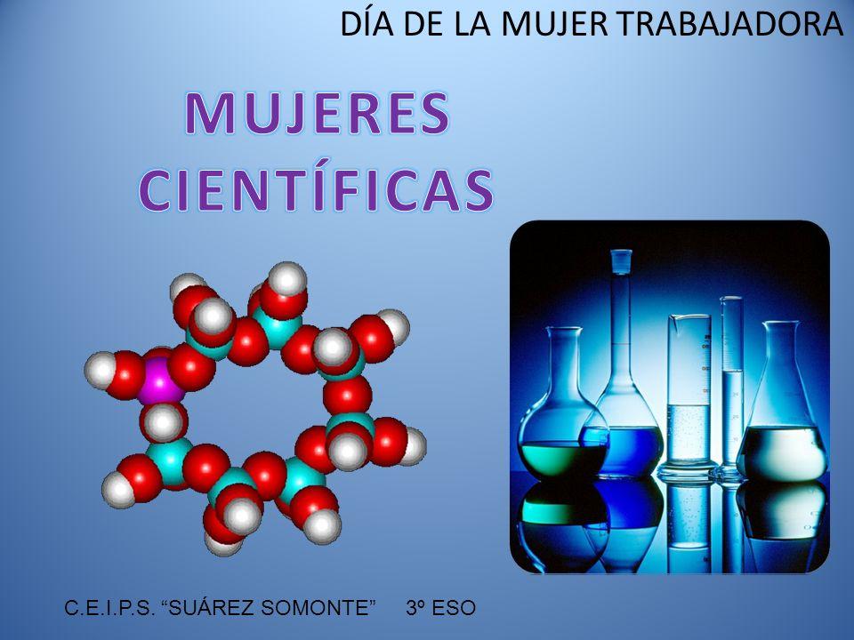 MUJERES CIENTÍFICAS C.E.I.P.S. SUÁREZ SOMONTE 3º ESO