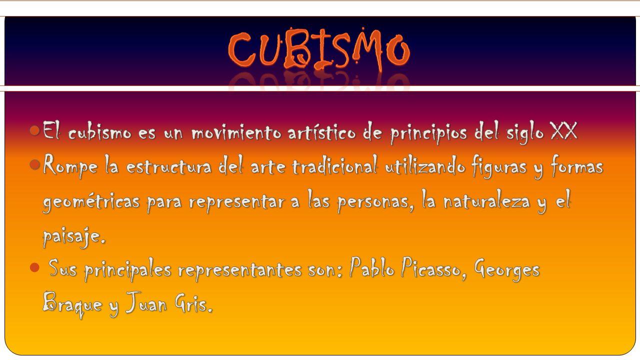Cubismo El cubismo es un movimiento artístico de principios del siglo XX.