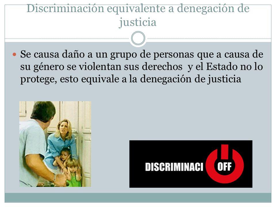 Discriminación equivalente a denegación de justicia