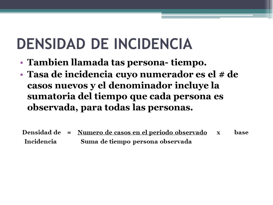 DENSIDAD DE INCIDENCIA