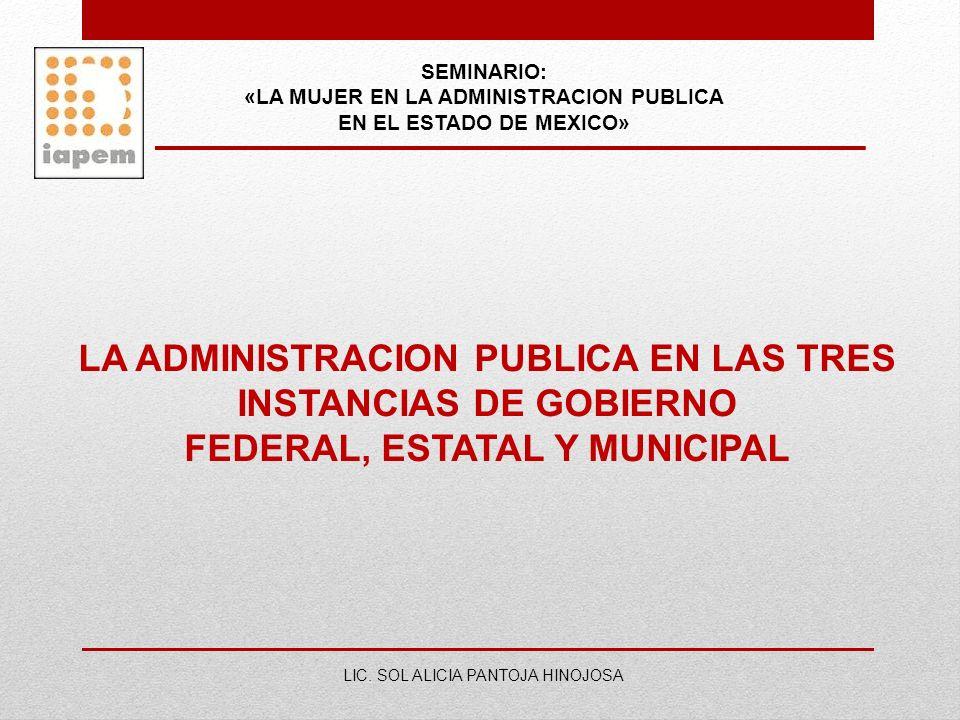 LA ADMINISTRACION PUBLICA EN LAS TRES INSTANCIAS DE GOBIERNO